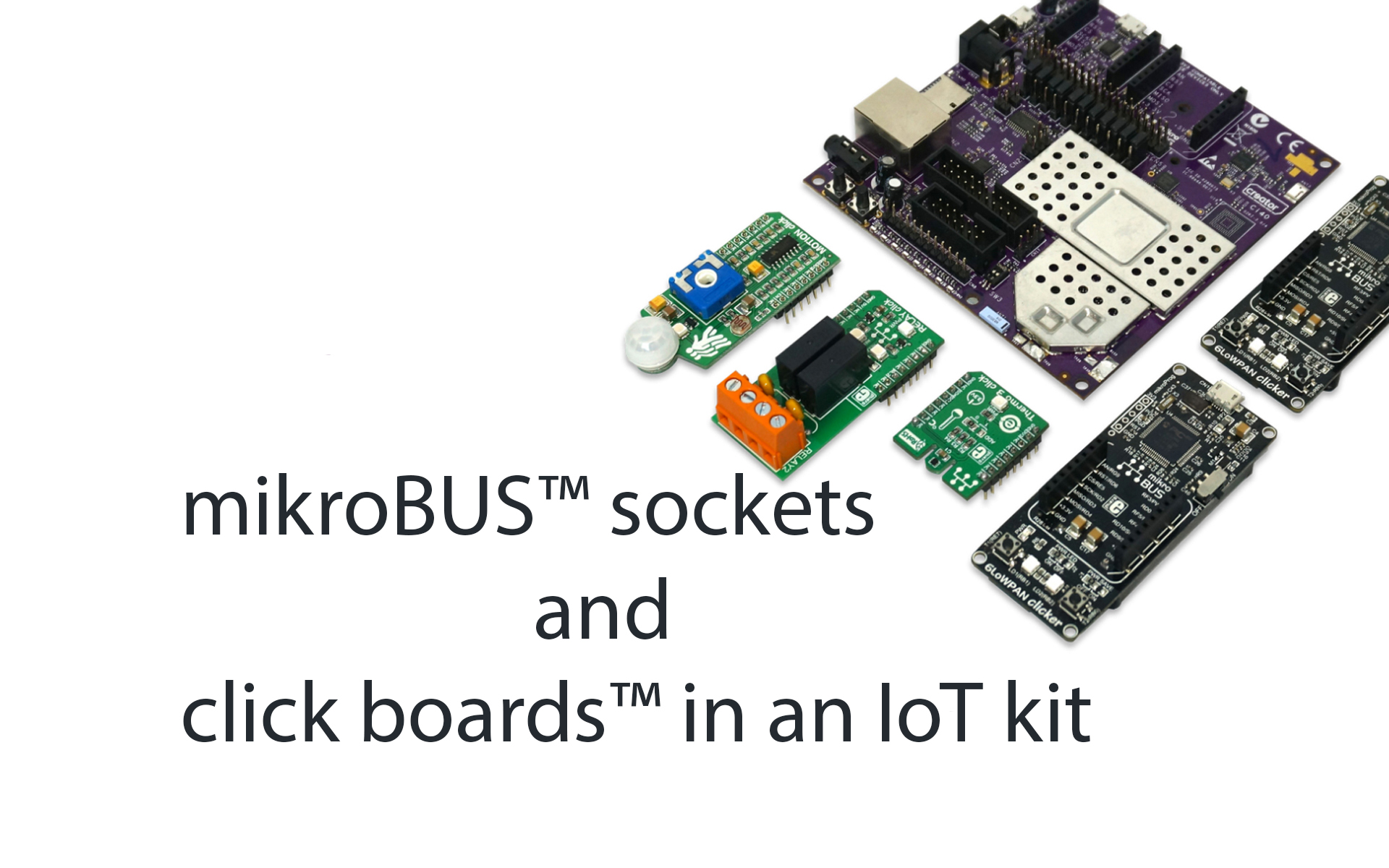 mikroBUS™ sockets, click boards™ and clicker boards in an IoT Kit