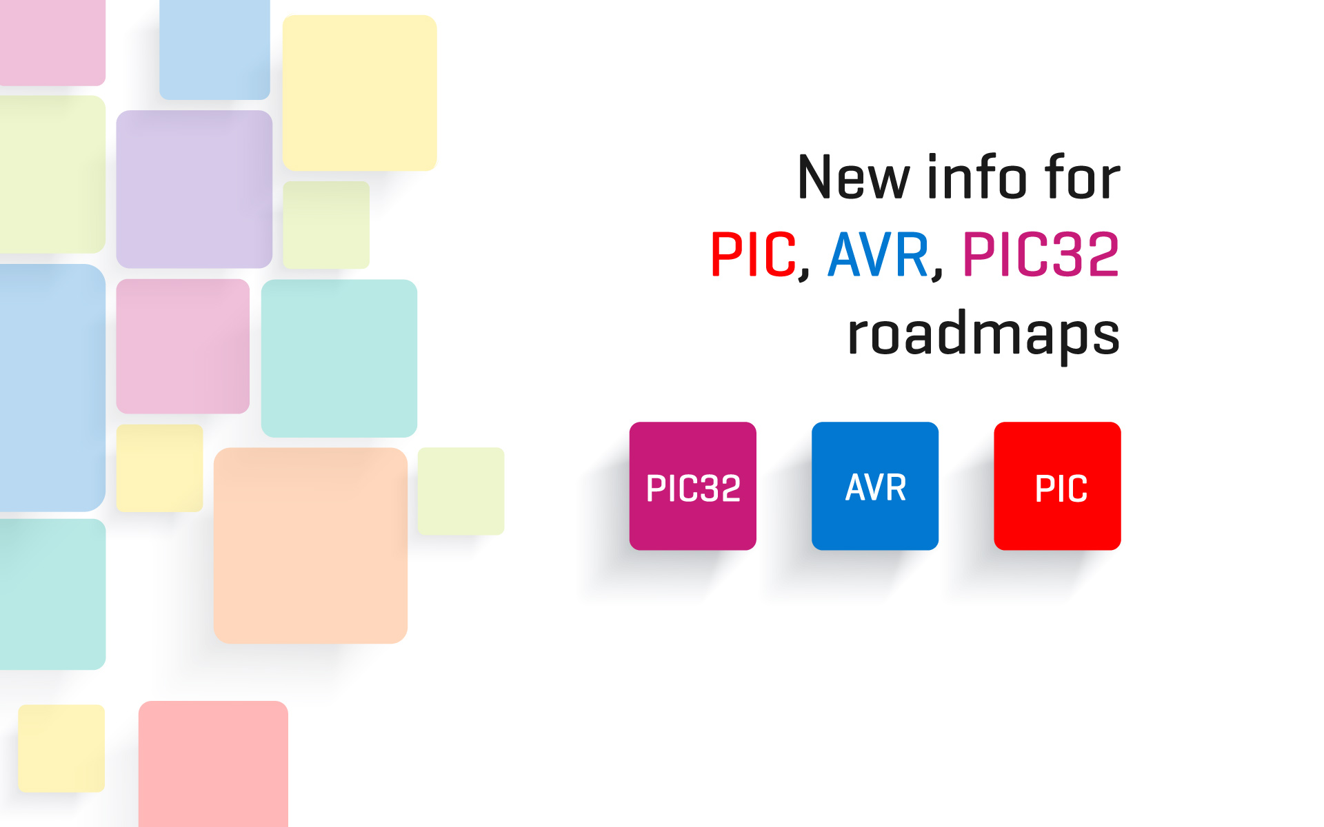 Roadmap update for AVR, PIC32 and PIC compilers