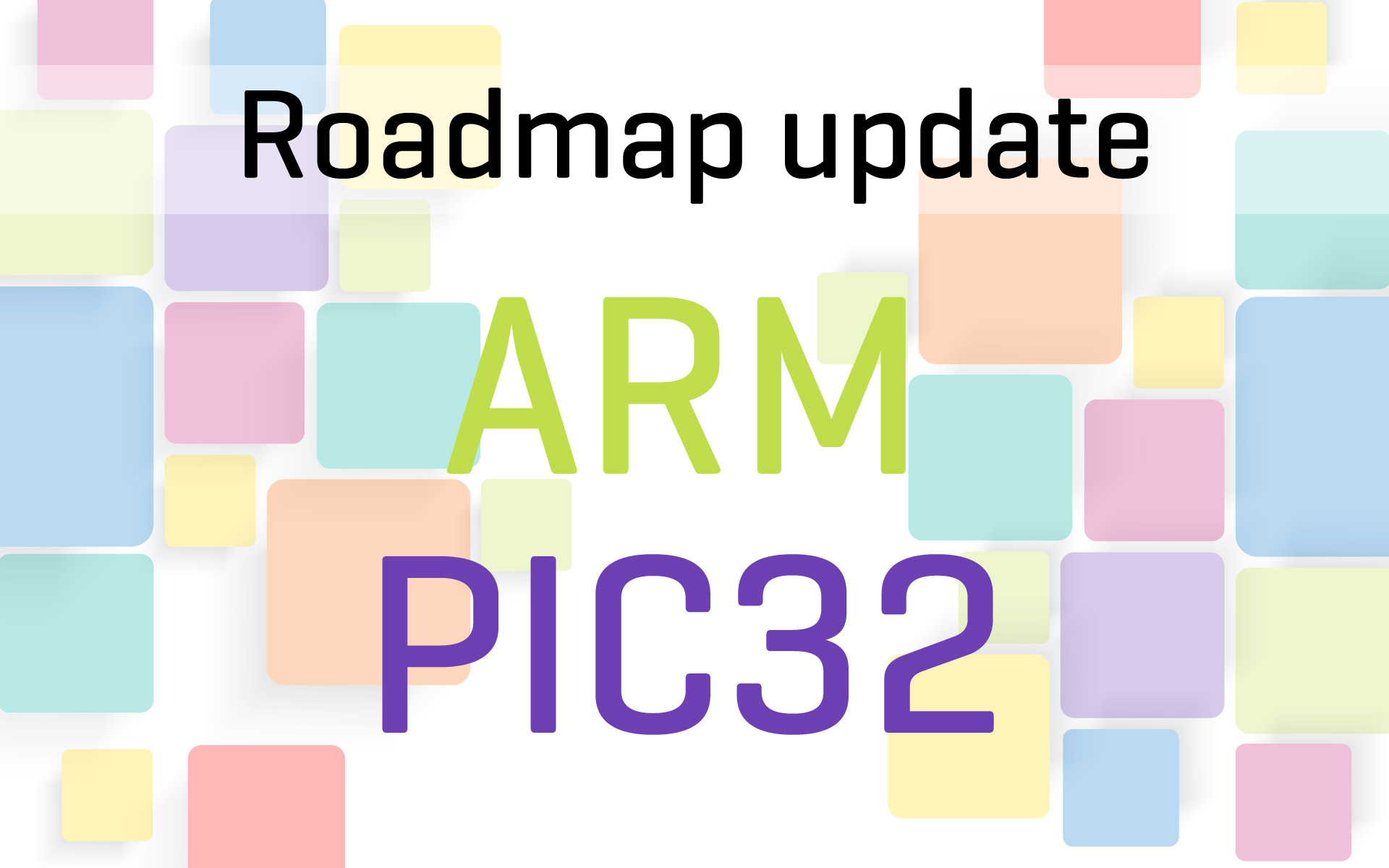 Roadmap update - June progress report on ARM and PIC32 compilers