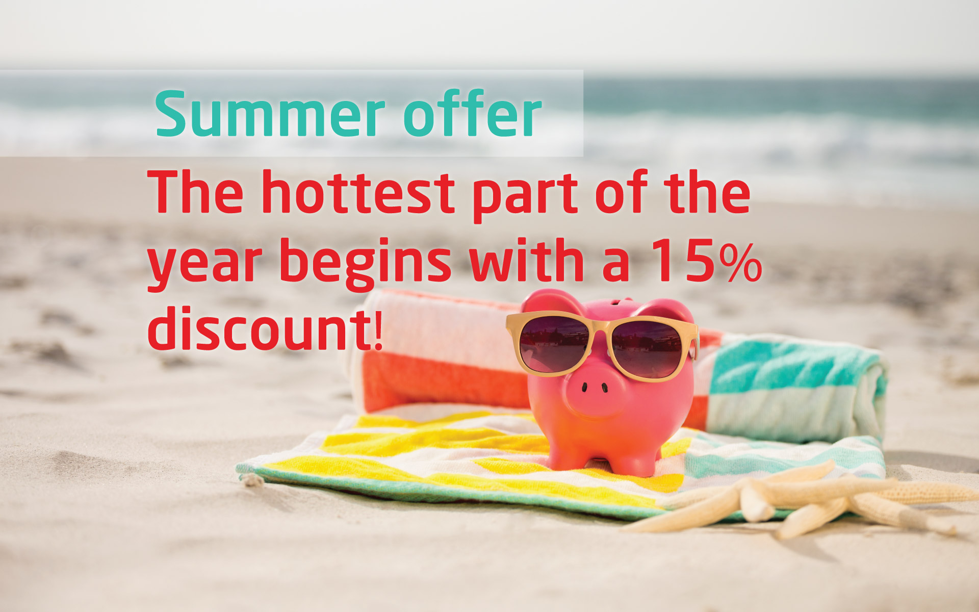Summer is here – 15% OFF on everything in our shop