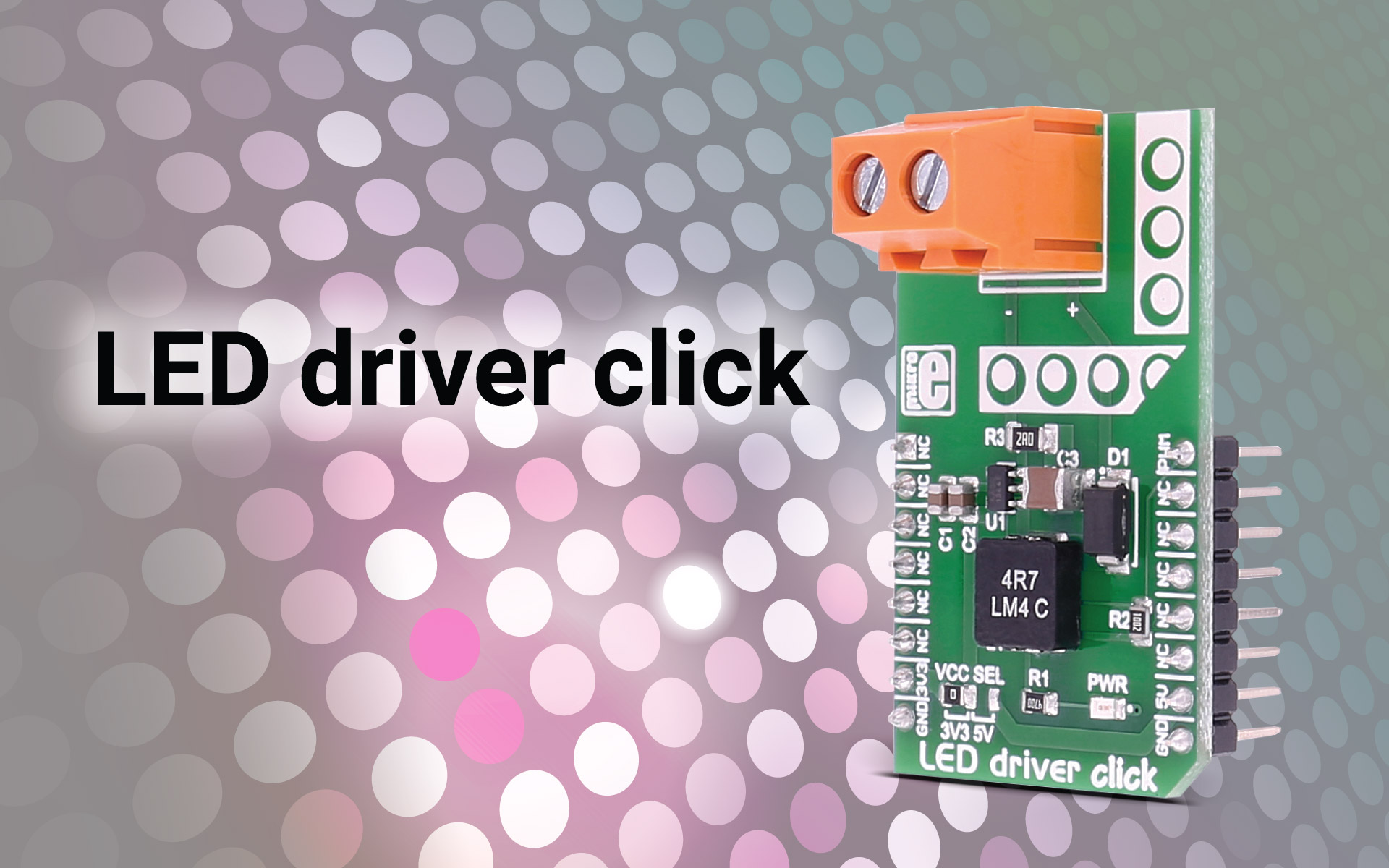 LED driver click - brighten up your project