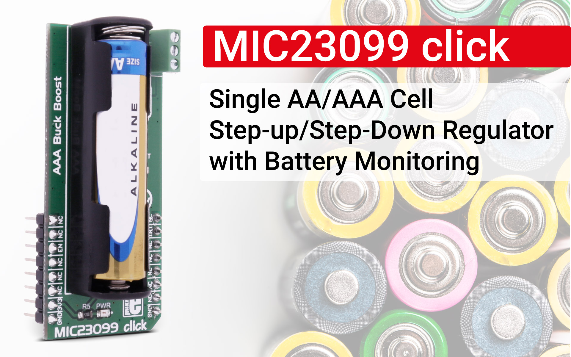 MIC23099 click - Single AA/AAA Cell Step-up/Step-Down Regulator with Battery Monitoring