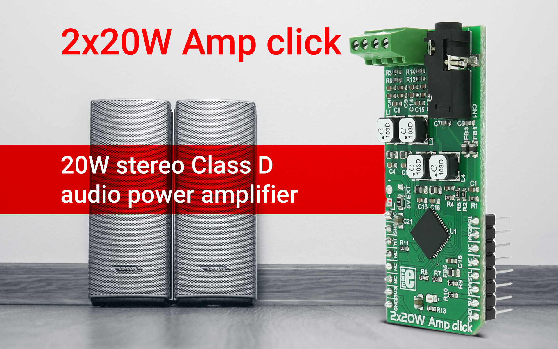 2x20W Amp click - 20W, stereo, high-performance digital amplifier