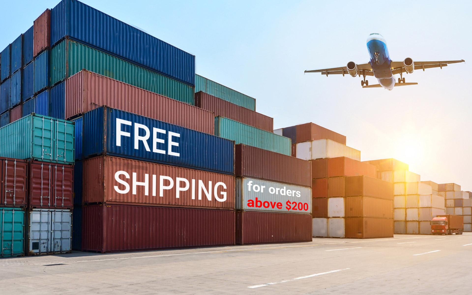 Free shipment for orders above $200 - start ordering now!